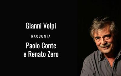 Renato Zero e Paolo Conte raccontati da Gianni Volpi